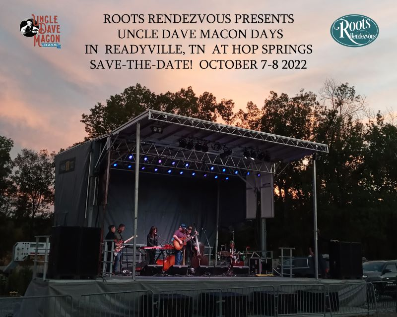Roots Rendezvous Presents Uncle Dave Macon Days 2022 at Hop Springs